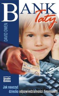 Bank Taty. Jak nauczyć dziecko odpowiedzialności finansowej - David Owen - ebook