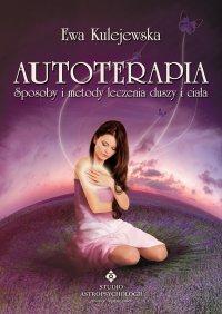 Autoterapia. Sposoby i metody leczenia duszy i ciała