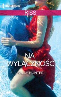 Na wyłączność - Kelly Hunter - ebook