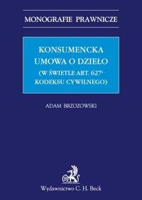 Konsumencka umowa o dzieło (w świetle art. 6271 Kodeksu cywilnego)