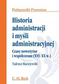 Historia administracji i myśli administracyjnej. Czasy nowożytne i współczesne (XVI - XX w.)