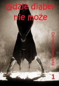 Gdzie diabeł nie może - Dorota Ostrowska - ebook