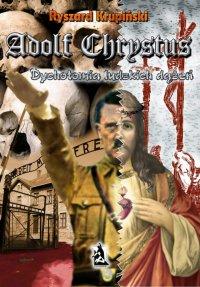 Adolf Chrystus. Dychotomia ludzkich dążeń - Ryszard Krupiński - audiobook