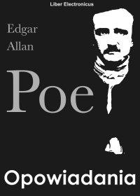Opowiadania - Edgar Allan Poe - ebook