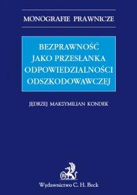 Bezprawność jako przesłanka odpowiedzialności odszkodowawczej - Jędrzej Maksymilian Kondek - ebook