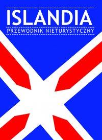Islandia. Przewodnik nieturystyczny - Opracowanie zbiorowe - ebook