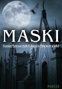 Maski - Katarzyna Szewczyk - ebook