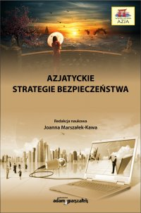 Azjatyckie strategie bezpieczeństwa - dr hab. Joanna Marszałek-Kawa - ebook