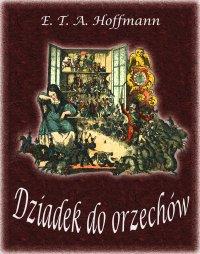 Dziadek do orzechów - E. T. A. Hoffmann - ebook