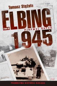 Elbing 1945. Pierwyj gorod. Tom 2
