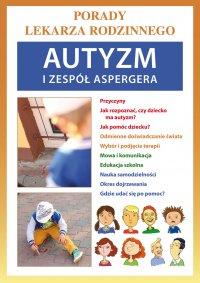 Autyzm i zespół Aspergera. Porady lekarza rodzinnego