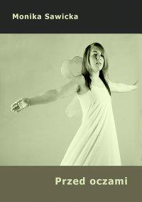 Przed oczami - Monika Sawicka - ebook