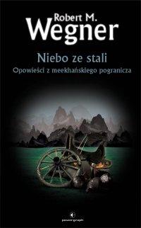 Niebo ze stali - Robert M. Wegner - ebook