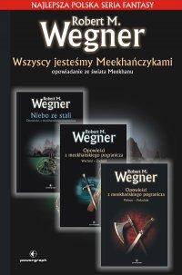 Wszyscy jesteśmy Meekhańczykami - Robert M. Wegner - ebook