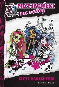 Monster High. Przyjaciółki na zabój - Gitty Daneshvari - ebook