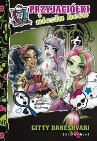 Monster High. Przyjaciółki i niezła heca