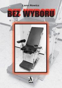 Bez wyboru - Lena Nowicz - ebook