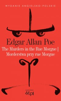 The Murders in the Rue Morgue. Morderstwa przy rue Morgue - Edgar Allan Poe - ebook