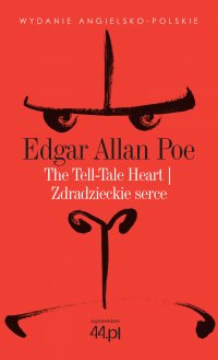 The Tell-Tale Heart. Zdradzieckie serce - Edgar Allan Poe - ebook