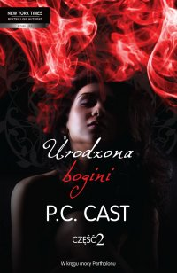 Urodzona bogini. Część 2 - P.C. Cast - ebook