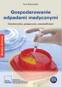 Gospodarowanie odpadami medycznymi Charakterystyka, postępowanie, unieszkodliwianie