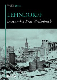 Dziennik z Prus Wschodnich. Zapiski lekarza z lat 1945-47