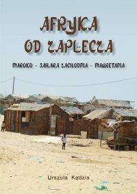 Afryka od zaplecza. Maroko – Sahara Zachodnia – Mauretania