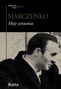Moje zeznania - Anatolij Marczenko - ebook