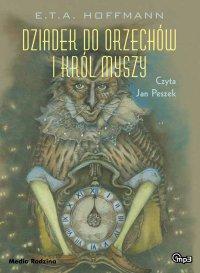Dziadek do orzechów i Król Myszy - E.T.A. Hoffmann - audiobook