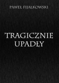 Tragicznie upadły