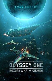 Odyssey One. Tom 1. Rozgrywka w ciemno - Evan Currie - ebook