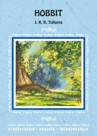 Hobbit J. R. R. Tolkiena. Streszczenie, analiza, interpretacja