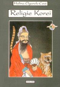 Religie Korei. Rys historyczny - Halina Ogarek-Czoj - ebook