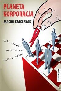 Planeta Korporacja - Maciej Balcerzak - ebook