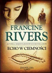 Echo w Ciemności - Francine Rivers - ebook