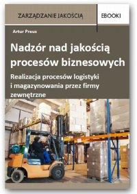 Nadzór nad jakością procesów biznesowych – realizacja procesów logistyki i magazynowania przez firmy zewnętrzne
