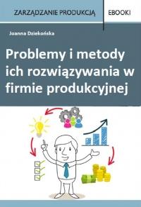 Problemy i metody ich rozwiązywania w  firmie produkcyjnej