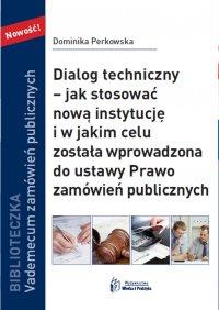 Dialog techniczny – jak stosować nową instytucja i w jakim celu została wprowadzona do ustawy Prawo zamówień publicznych