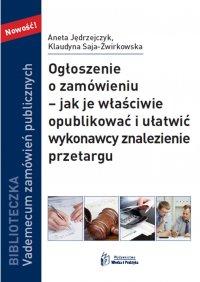 Ogłoszenie o zamówieniu – jak je właściwie opublikować i ułatwić wykonawcy znalezienie przetargu