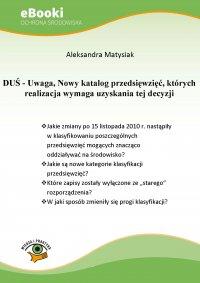 DUŚ - Uwaga, Nowy katalog przedsięwzięć, których realizacja wymaga uzyskania tej decyzji