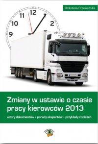 Zmiany w ustawie o czasie pracy kierowców 2013