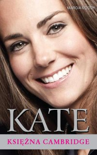 Kate – Księżna Cambridge - Marcia Moody - ebook