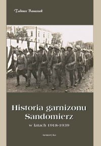 Historia garnizonu Sandomierz w latach 1918-1939
