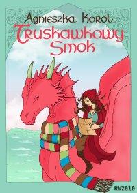 Truskawkowy smok - Agnieszka Korol - ebook