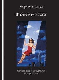 W cieniu prohibicji - Małgorzata Kałuża - ebook