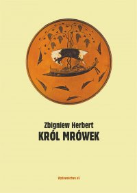 Król mrówek. Prywatna mitologia - Zbigniew Herbert - ebook