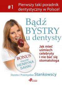 Bądź bystry u dentysty. Jak mieć uśmiech celebryty i nie bać się stomatologa