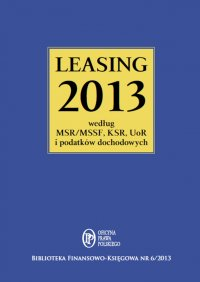 Leasing 2013 według MSR/MSSF, KSR, UoR i podatków dochodowych