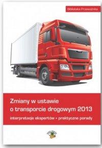 Zmiany w ustawie o transporcie drogowym 2013
