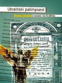 Ukraiński palimpsest. Oksana Zabużko w rozmowie z Izą Chruślińską - Oksana Zabużko - ebook
